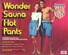 Just in case you're in need of swamp ass, try the Wonder Sauna Hot Pants! Retro Ads, Vintage Advertisements, Vintage Ads, Weird Vintage, Retro Advertising, Funny Vintage, Vintage Items, Poster Vintage, Vintage Ephemera