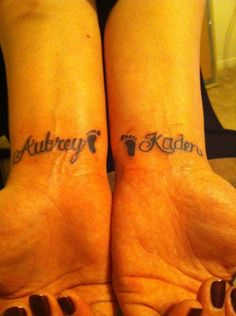 I would tattoo my kids names on myself