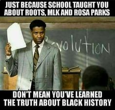 Just because school system thought you about roots, Martin Luther King Jr, and Rosa Parks, doesn't mean you've learned the truth about black history.