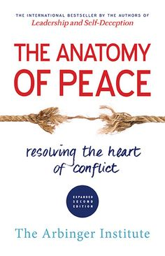 The Anatomy of Peace: Resolving the Heart of Conflict by The Arbinger Institute. The Anatomy of Peace: Resolving the Heart of Conflict. Good Books, Books To Read, My Books, Money Book, Reading Lists, So Little Time, Book Review, Self Help, Free Ebooks