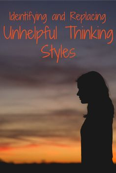 Identifying and Replacing Unhelpful Thinking Styles