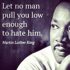 Let no man... MLK #love #hate #power #mlk #quote