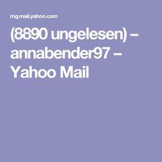 (8890 ungelesen) – annabender97 – Yahoo Mail