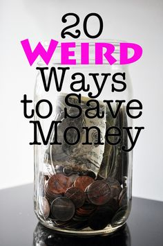 20 Weird Ways to Save Money - love library