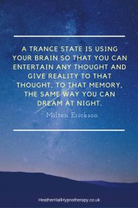 A trance state is using your brain so that you can entertain any thought... - Milton Erickson Quote