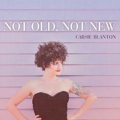 Album Premiere: Carsie Blanton, Not Old, Not New, American Songwriter, Songwriting