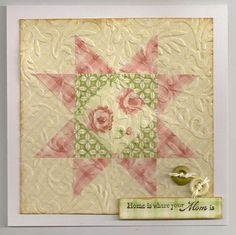 "Lovely Embossed Pastel Mother's Day ""Quilt"" Card...Scrapbook.com."