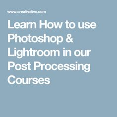 Learn How to use Photoshop & Lightroom in our Post Processing Courses How To Use Lightroom, Being Used, Teaching, Photography, Photoshop Course, Photo Retouching, Photograph, Fotografie, Photoshoot