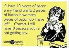 Because, Bacon!!! Bahahhaaaa!