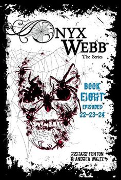Onyx Webb: Book Eight: Episodes 22, 23 & 24 by Richard Fe...