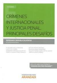CRÍMENES INTERNACIONALES Y JUSTICIA PENAL: PRINCIPALES DESAFÌOS. Esperanza Orihuela Calatayud. Localización: 341/CRI/cri
