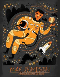 """Mae Carol Jemison is an American engineer, physician and NASA astronaut. She became the first African-American woman to travel in space when she went into orbit aboard the Space Shuttle Endeavour on September 12, 1992. Illustration by Rachel Ignotovsky, from her book """"WOMEN IN SCIENCE: 50 FEARLESS PIONEERS WHO CHANGED THE WORLD"""" Found here: https://www.rachelignotofskydesign.com/women-in-science/"""