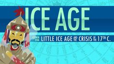 Climate Change, Chaos, and The Little Ice Age - Crash Course World Histo...