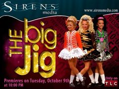 Rince Go Bragh: The Big Jig on TLC. wait...October 9th is already over with. I can't believe I missed this!