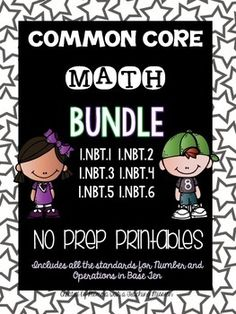 "Math Bundle for 1.NBT Common Core Standards No Prep Printables and Activities.In this pack you will receive printables for all 8 of the 1.oa standards (8 different strands).Click on the individual links to check out each standard separately.Common Core 1.NBT.1 No Prep Printables includes:*2 posters that state the ""I can"" statements associated with this standard*1 poster stating ""I can count to 120 starting at any given number"" with a graphic.*1 page of teacher notes for this standard*2 ..."