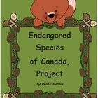 Project, Endangered Species in Canada. Worksheets and rubric included