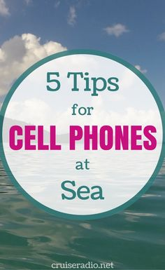 5 Tips for Cell Phones at Sea