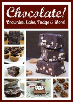Chocolate! Brownies, Cakes, Fudge, & more! Amazing chocolate recipes that are perfect for treating yourself!