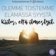 """Olemme toistemme elämässä syystä. Kiitos, että ilmestyit"" – 5 voimakuvaa ystävyydestä 365 Quotes, Lyric Quotes, Love Quotes, Motivational Quotes, Inspirational Quotes, Because I Love You, What Is Love, Helsinki, Cute Texts"