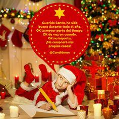 Querido Santa, he sido bueno durante todo el año. OK la mayor parte del tiempo. OK de vez en cuando. OK no importa, ¡Me compraré mis propias cosas! - @Candidman