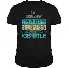 ORAL SURGERY ASSISTANT #jobs #tshirts #ORAL #gift #ideas #Popular #Everything #Videos #Shop #Animals #pets #Architecture #Art #Cars #motorcycles #Celebrities #DIY #crafts #Design #Education #Entertainment #Food #drink #Gardening #Geek #Hair #beauty #Health #fitness #History #Holidays #events #Home decor #Humor #Illustrations #posters #Kids #parenting #Men #Outdoors #Photography #Products #Quotes #Science #nature #Sports #Tattoos #Technology #Travel #Weddings #Women