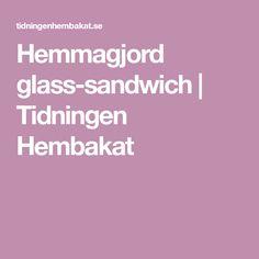 Hemmagjord glass-sandwich   Tidningen Hembakat