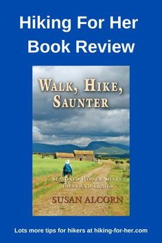 Looking for a good book about female hikers? Susan Alcorn's Walk, Hike, Saunter is a great place to start. Hiking For Her's review shares why. #hikingbook #walkhikesaunter #bookreview #femalehikers #hikingforher Hiking Guide, Backpacking Tips, Muscle Power, Bucket List Destinations, Winter Hiking, Day Hike, Guide Book, Best Memories, Book Review