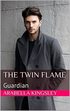 The Twin Flame Guardian By Arabella Kingsley Amazon