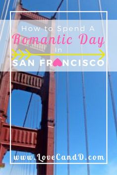 Looking for ideas of romantic things to do in San Francisco? Check out this for a perfect way to spend the day with your loved one in the City by the Bay.