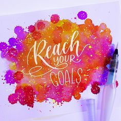 Reach your goals! Neon calligraphy with colorsplash