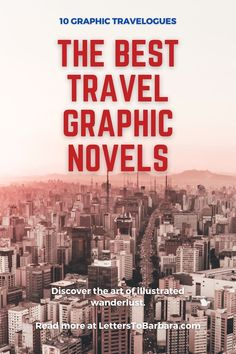Discover the art of travel graphic novels via 10 masterpieces of the genre. Excellent creators like Joe Sacco and Guy Delisle will take you on a journey around the world. Graphic travelogues and memoirs to fuel your wanderlust. #books #travelogues #graphic #novels #adventure #wanderlust #fiction #literature