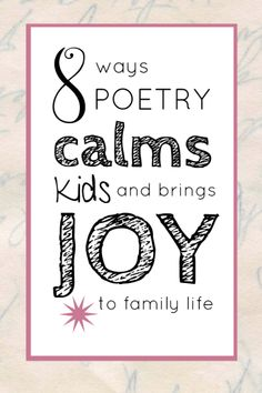 Poetry calms kids and can bring joy to daily life. 8 ideas to try, plus resources to help.