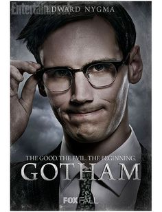 Gotham Poster - Edward Nygma I think I'm gonna enjoy this show. Riddler is my fave villain in the DC universe, so I'm sure I'll enjoy watching his progression.