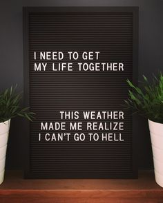 Most Funny Quotes : 33 Hilarious Letter Board Messages Word Board, Quote Board, Message Board, Sign Quotes, Funny Quotes, Funny Weather Quotes, Funny Summer Quotes, Hot Weather Humor, Funny Summer Captions
