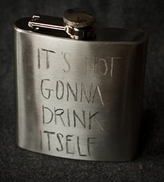 It's Not Gonna Drink Itself Engraved Flask | great groomsmen gift