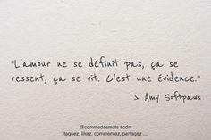 """L'amour ne se définit pas, ça se ressent, ça se vit. C'est une évidence.""✨chance ❤️Alter&go✨Malove Pretty Words, Beautiful Words, Cool Words, Some Quotes, Words Quotes, Sayings, Mantra, Artist Quotes, French Quotes"