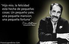 GROUCHO MARX actor humorista (1890-1977)  y una de sus frases