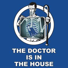 """""""The Doctor is in the House"""" T-Shirts & Hoodies by DJohea 