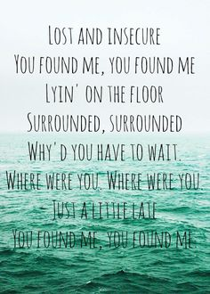 Why'd you have to wait. To find me? To find me?