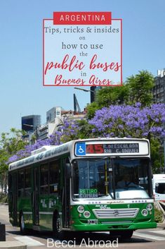 A complete guide to all you need to become an expert at using the public buses in Buenos Aires - Becci Abroad Bus Travel, Group Travel, Family Travel, Travel Advice, Travel Articles, Travel Tips, Amazing Destinations, Travel Destinations, Argentina Travel