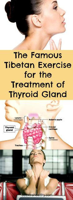 The Famous Tibetan Exercise for the Treatment of Thyroid Gland - This is the famous Tibetan exercise to treat thyroid gland. Provides increased blood flow to the gland. As a result, the thyroid gland is purified.