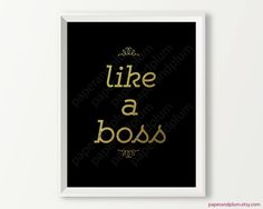 Like A Boss Black & Gold Motivational Quote Home Decor, you go girl, faux gold foil, office decor home office inspirational print