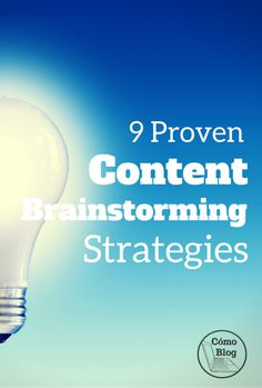 9 Proven Stategies for Content Brainstorming  Como Blog. Content is king! Business and blogging education from Como Blog, How to Blog
