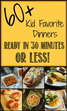 60+ Kid Favorite Dinners, Ready in 30 Minutes or Less! ~ Loads of great dinner recipes the whole family will love! ~ from DizzyBusyandHungry.com