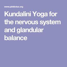 Kundalini Yoga for the nervous system and glandular balance
