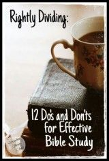 Rightly Dividing: 12 Do's and Don'ts for Effective Bible Study - Satisfaction Through Christ