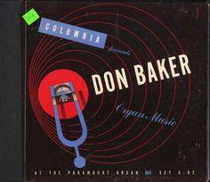 Don Baker, Organ Music at the Paramount Organ. Music Covers, Album Covers, Organ Music, Vinyl Sleeves, Record Art, Cover Art, My Eyes, Columbia, Albums