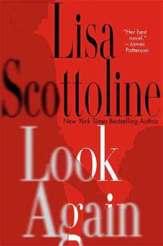 Look Again by Lisa Scottoline  - Just finished this one, my favorite of hers so far. WOW moving.