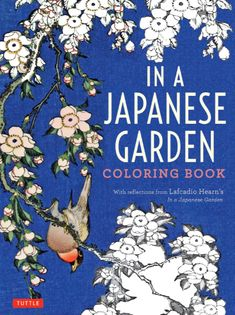 Beauty Japanese Embroidery In a Japanese Garden Coloring Book : With Reflections from Lafcadio Hearn's 'in a Japanese Garden' -