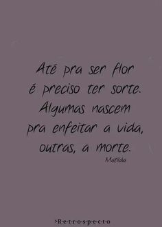 Verdade !! Favorite Quotes, Best Quotes, Funny Quotes, Life Quotes, Reflection Quotes, Inspirational Phrases, Quote Board, Faith Hope Love, More Than Words